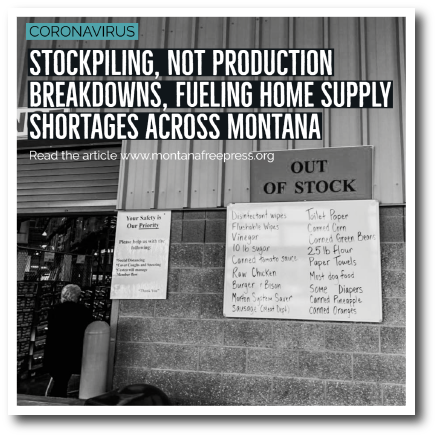 "The words: ""Stockpiling, not production breakdowns, fueling home supply shortages across Montana"" and an image of the front of a store with an ""Out of Stock"" sign"